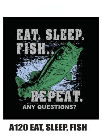 A120 Eat Sleep Fish-1